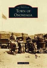 TOWN OF ONONDAGA - NOWYJ, MARY J. - NEW PAPERBACK BOOK