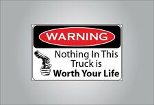 Funny warning sticker Nothing in this truck worth life gun magnet or vinyl decal