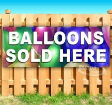 BALLOONS SOLD HERE Advertising Vinyl Banner Flag Sign Many Sizes USA