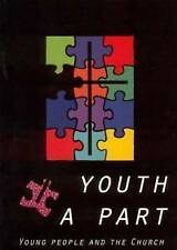 Youth A Part: Young People and the Church Various authors
