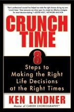 Crunch Time : Eight Steps to Making the Right Life Decisions at the Right...