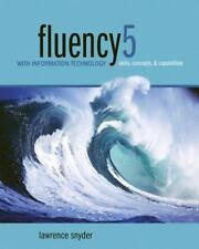 Fluency with Information Technology : Skills, Concepts, and Capabilities by...