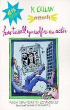 How to Sell Yourself as an Actor by K Callan (1999, Hardcover)