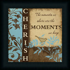 The Moments We Share Are the Moments We Keep Cherish Sign Framed Art Print Wall