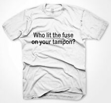 Mens Funny Tshirts Lit The Fuse On Tampon White T-Shirt Various Sizes