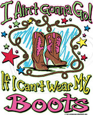 Dixie Tshirt Sassy Chick Ain't Gonna Go If I Cant Wear My Boots Cowgirl Southern