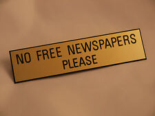 No Free Newspapers Please - Engraved Sign