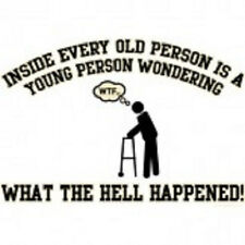 Inside Every Old Person Is A Young Person Wondering What Happened Men's T-Shirt