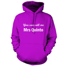 You Can Call Me Mrs Quinto - Unisex Hoodie -9 Colours - Movie - Gift - Hood