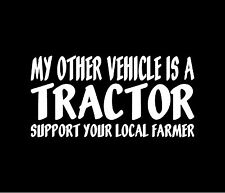 MY OTHER VEHICLE IS A TRACTOR Vinyl Decal Car Window Bumper Sticker Farm Farming