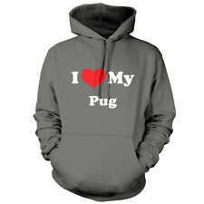 I Love My Pug - Unisex Hoodie / Hooded top - Dog - Puppy - Canine - Pet