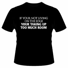 If Your Not Living On The Edge Funny Biker Tee S-5XL