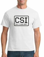 Funny Mens T-Shirt CSI Short Sleeve Tee Can't Stand Idiots Gift Adult Humor Rude