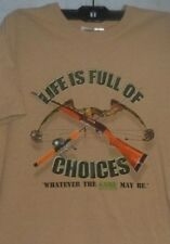 """HUNTING FISHING Tshirt """"LIFE IS FULL OF CHOICES WHATEVER THE GAME MAY BE"""""""