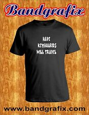 Have Keyboards Will Travel - For Musicians, Funny T-Shirt- Black