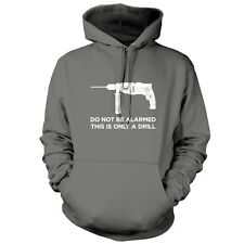 This is Just a Drill - Unisex Hoodie / Hooded Top - Joke - Funny - 9 Colours