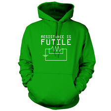 Resistance is Futile - Unisex Hoodie / Hooded Top - Science / Physics -9 Colours