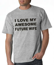 I love my Awesome Future wife boyfriend Funny Gift Men T shirt Valentine's Day!