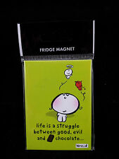 Vimrod Fun Fridge Magnet Life is a struggle between good, evil and chocolate New