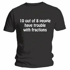 10 Out Of 8 People Have Trouble With Fractions - Funny Black T-Shirt - NEW