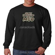 Long Sleeve Shirt Easily Distracted By Mud Truck 4x4