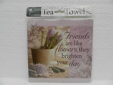 Friends are like Flowers ~ Sentiment Dual purpose Hand and Tea Towel