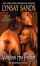 Argeneau Vampire: Vampires Are Forever 8 by Lynsay Sands (2008, Paperback)