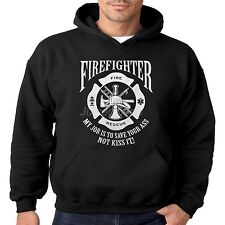 Firefighter Hoodie My Job Is To Save Your Ass Not Kiss It Volunteer Pull Over