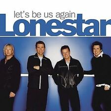 Let's Be Us Again by Lonestar (Country) (CD, May-2004, BNA)  NISP