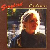 CD ALBUM - Eva Cassidy - Songbird (1998)