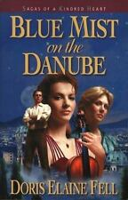 Blue Mist on the Danube (Sagas of a Kindred Heart, Book 1) Doris Elaine Fell