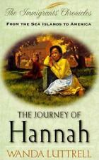 The Journey of Hannah: From the Sea Islands to America (Immigrant's Chronicles)