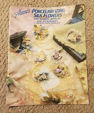 Aleene's Porcelain-izing Silk Flowers Fashion Jewelry Accessories Craft  #14-510