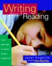 Writing about Reading: From Book Talk to Literary Essays, Gr 3-8 Janet Angelillo