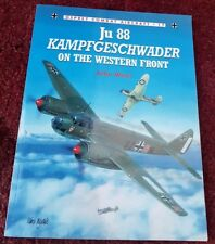 OSPREY COMBAT AIRCRAFT 17 - JU 88 KAMPFGESCHWADER ON THE WESTERN FRONT BY J WEAL