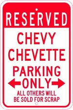 CHEVY CHEVETTE  Parking Sign
