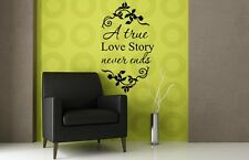 ' A True Love Story Never Ends ' Bedroom Living Room Wall Sticker Decal FREE P&P
