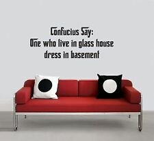 """Wall Stickers """" One who Lives in Glass House Dresses  """" Quote Vinyl Decal CF18"""