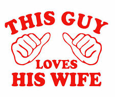 this guy loves his wife valentine funny tshirt