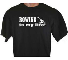 Rowing Is My Life Row Rower Oars Water Outdoor T-Shirt