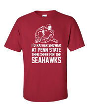 I'd Rather Shower at Penn State than Cheer for Seattle Seahawks Men's Tee Shirt