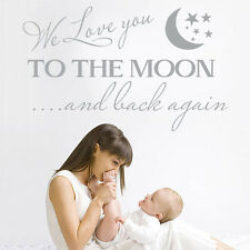WE LOVE YOU TO THE MOON AND BACK WALL STICKER BABY, BABIES ROOM NURSERY DECAL