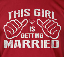 This girl is getting married - wedding bride bachelorette party gift tee t-shirt