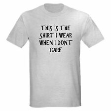 SHIRT I WEAR DONT CARE FUNNY COLLEGE CARELESS T-SHIRT