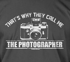 That's why they call me the photographer - photo picture camera cool tee t-shirt