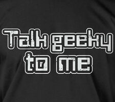 Talk geeky to me - techie nerd electrontic gadgets tech geek nerdy tee t-shirt