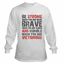 STRONG WEAK HUMBLE VICTORIOUS LIFE QUOTE INSPIRATIONAL LONG SLEEVE T-SHIRT