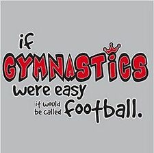 If Gymnastics Were Easy It Would Be Called Football Girls T-Shirt Sports Gymnast