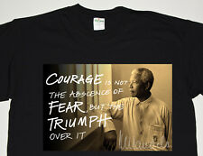 Nelson Mandela quote courage is the absence of fear 46664 tribute unisex T shirt