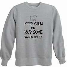 KEEP CALM RUB BACON LOVER ADDICT ON IT FUNNY PIG FRIED CREWNECK SWEATSHIRT